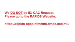 we do not do ID Cards - please access the RAPIDS site