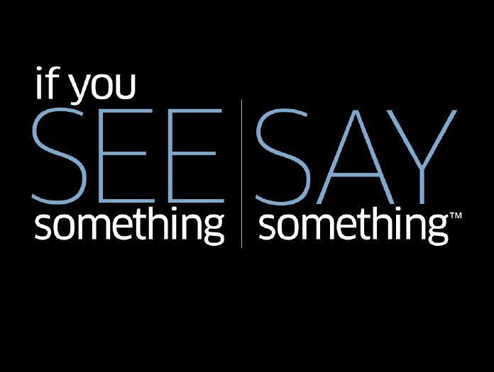 If you see something, say something.